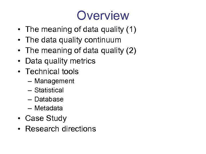 Overview • • • The meaning of data quality (1) The data quality continuum