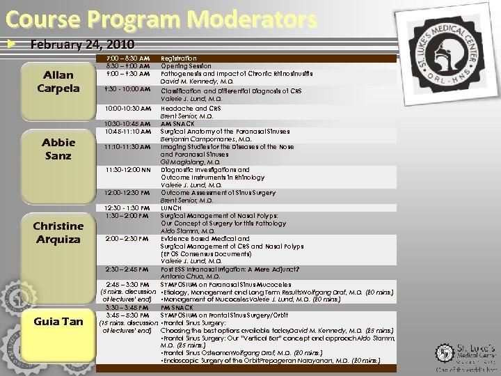 Course Program Moderators February 24, 2010 Allan Carpela 7: 00 – 8: 30 AM