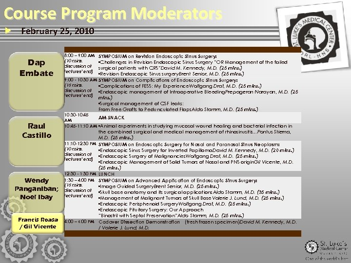 Course Program Moderators February 25, 2010 Dap Embate Raul Castillo Wendy Panganiban; Noel Ibay