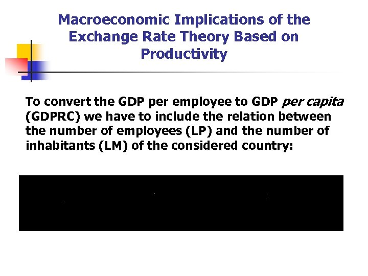 Macroeconomic Implications of the Exchange Rate Theory Based on Productivity To convert the GDP
