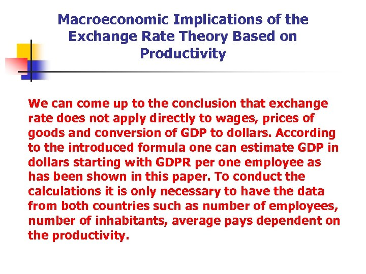 Macroeconomic Implications of the Exchange Rate Theory Based on Productivity We can come up