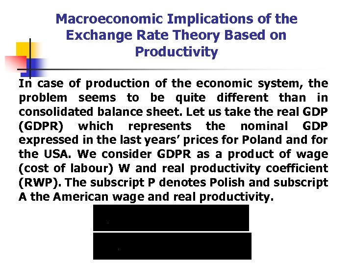 Macroeconomic Implications of the Exchange Rate Theory Based on Productivity In case of production