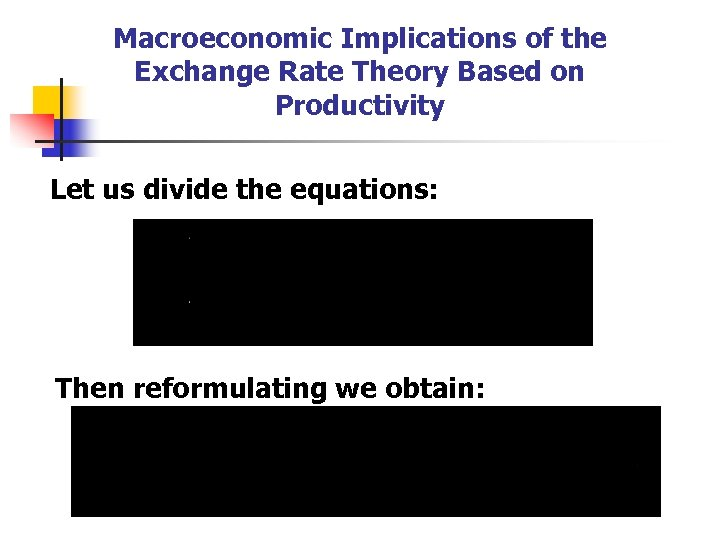 Macroeconomic Implications of the Exchange Rate Theory Based on Productivity Let us divide the