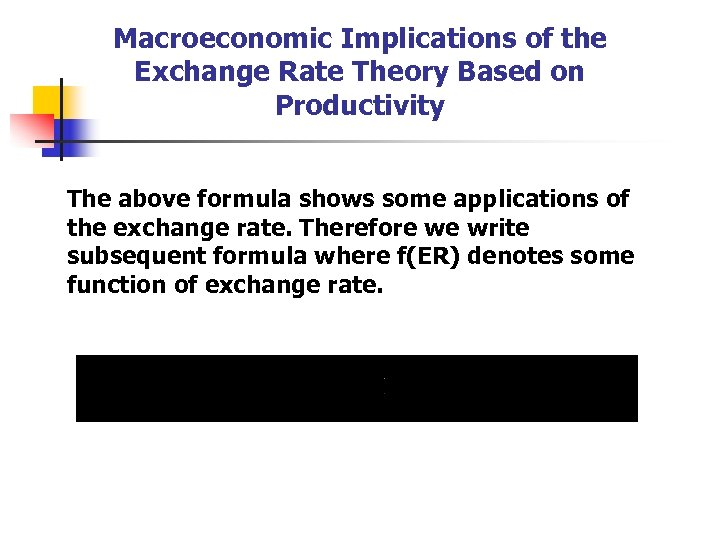 Macroeconomic Implications of the Exchange Rate Theory Based on Productivity The above formula shows