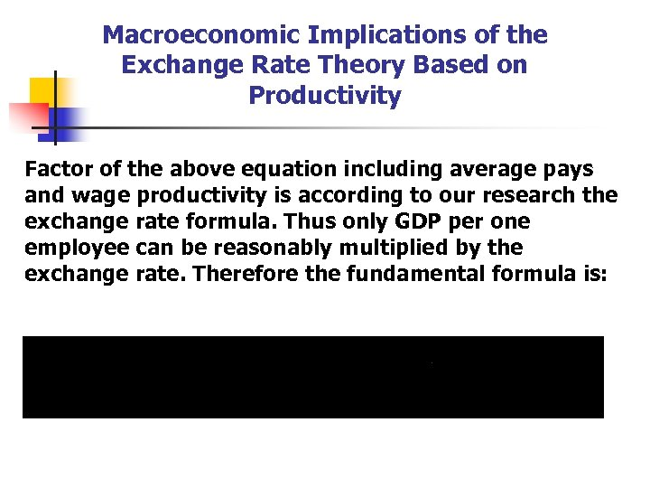 Macroeconomic Implications of the Exchange Rate Theory Based on Productivity Factor of the above