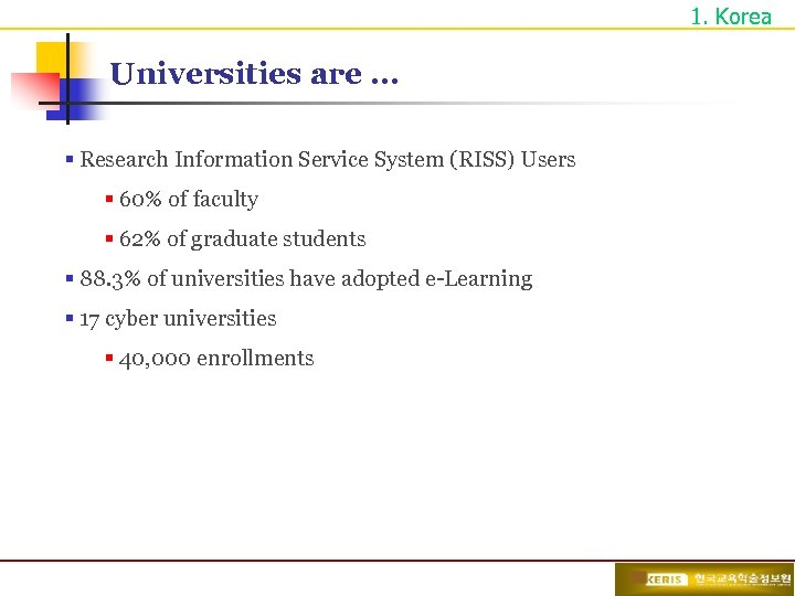 1. Korea Universities are … § Research Information Service System (RISS) Users § 60%