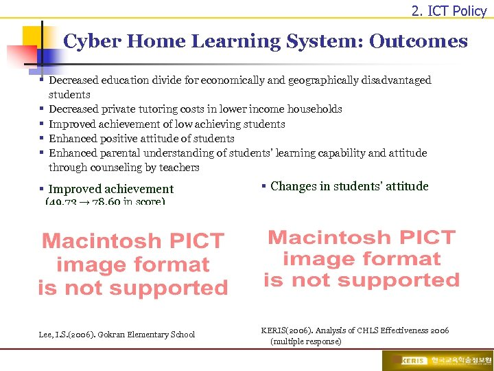 2. ICT Policy Cyber Home Learning System: Outcomes § Decreased education divide for economically