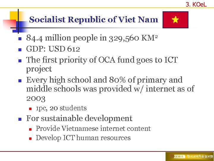 3. KOe. L Socialist Republic of Viet Nam n n 84. 4 million people