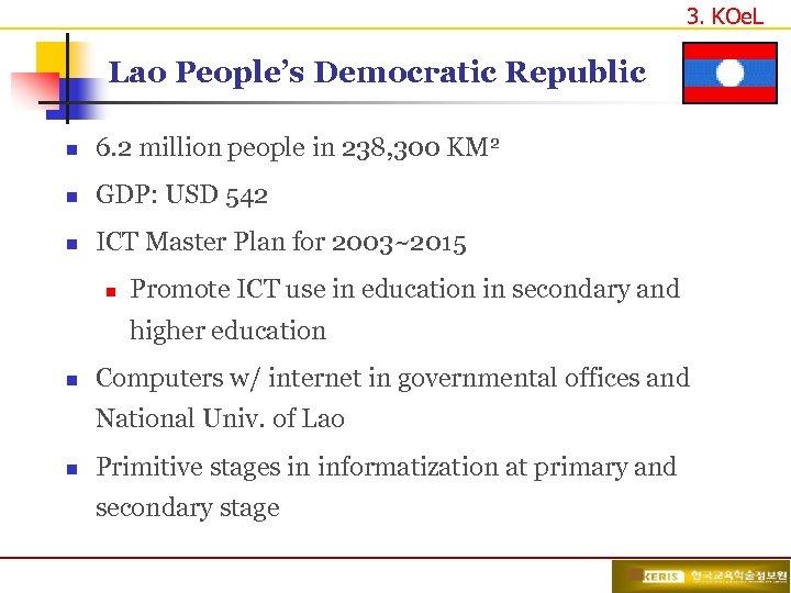 3. KOe. L Lao People's Democratic Republic n 6. 2 million people in 238,