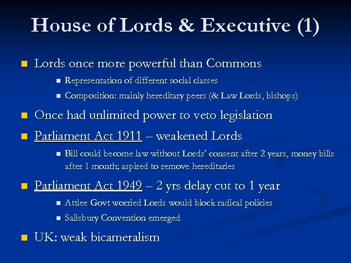 House of Lords & Executive (1) n Lords once more powerful than Commons n