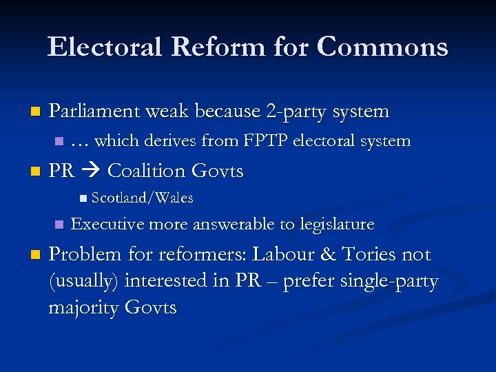 Electoral Reform for Commons n Parliament weak because 2 -party system n n …