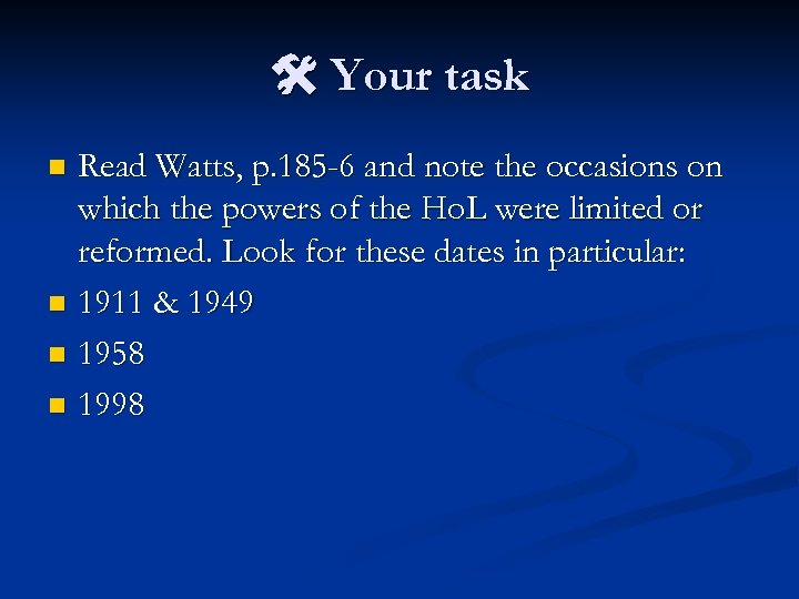 Your task Read Watts, p. 185 -6 and note the occasions on which