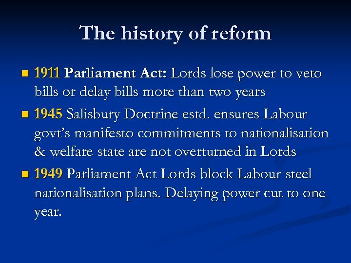 The history of reform 1911 Parliament Act: Lords lose power to veto bills or