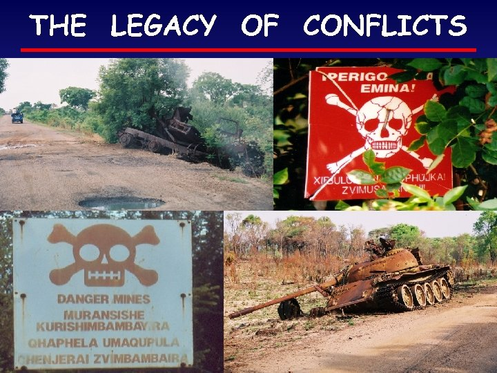 THE LEGACY OF CONFLICTS