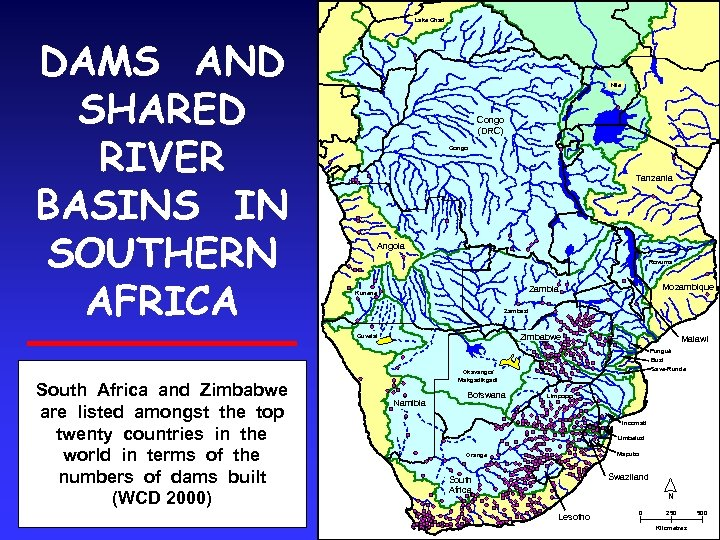 Lake Chad DAMS AND SHARED RIVER BASINS IN SOUTHERN AFRICA Nile Congo (DRC) Congo