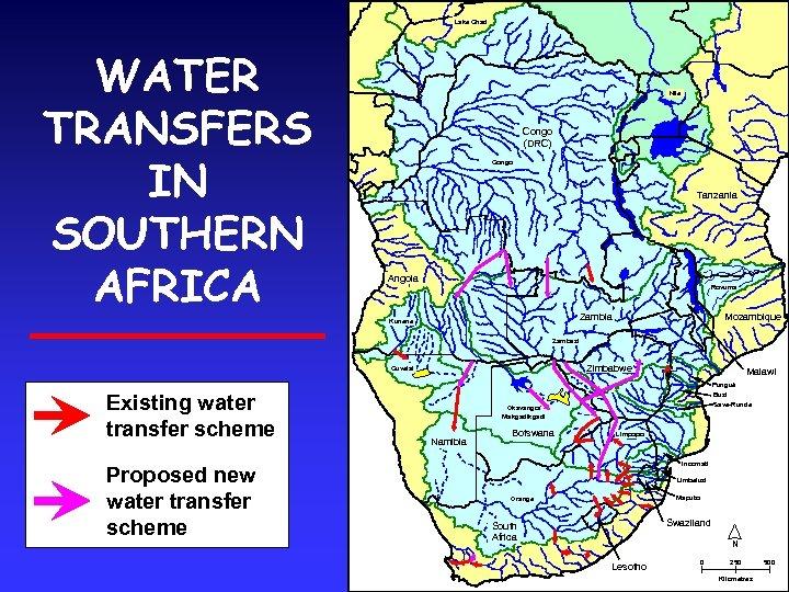 Lake Chad WATER TRANSFERS IN SOUTHERN AFRICA Nile Congo (DRC) Congo Tanzania Angola Rovuma