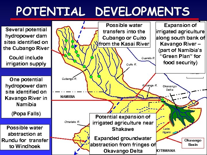 POTENTIAL DEVELOPMENTS Possible water ANGOLA transfers into the Cubango or Cuito from the Kasai