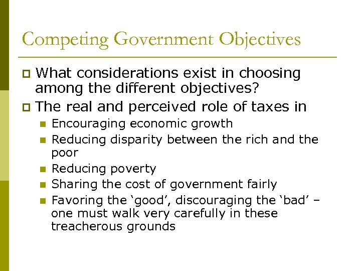 Competing Government Objectives What considerations exist in choosing among the different objectives? p The
