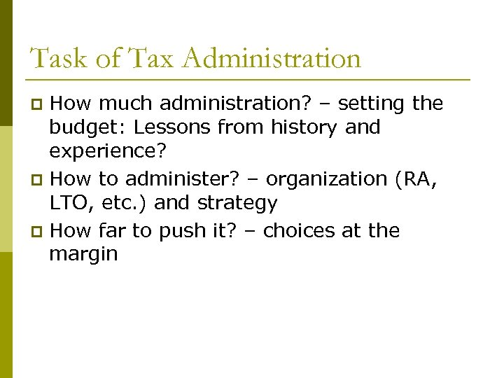 Task of Tax Administration How much administration? – setting the budget: Lessons from history