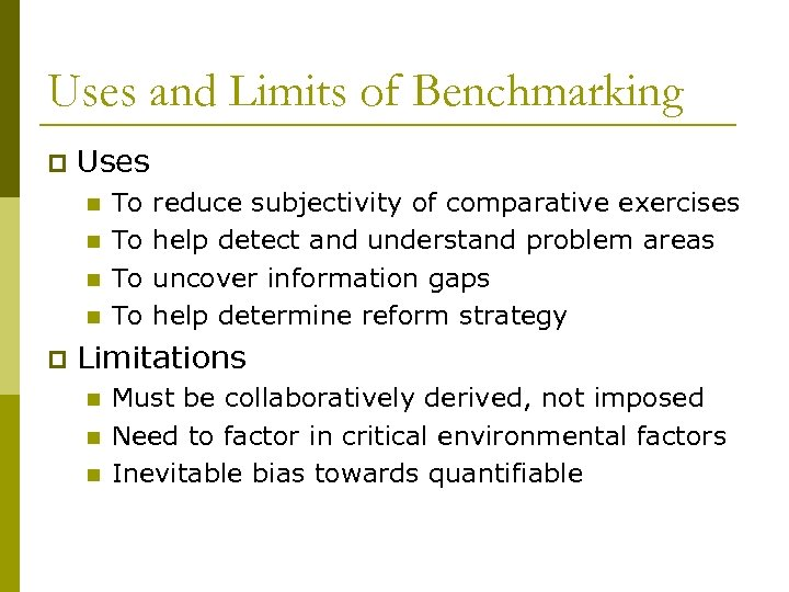 Uses and Limits of Benchmarking p Uses n n p To To reduce subjectivity