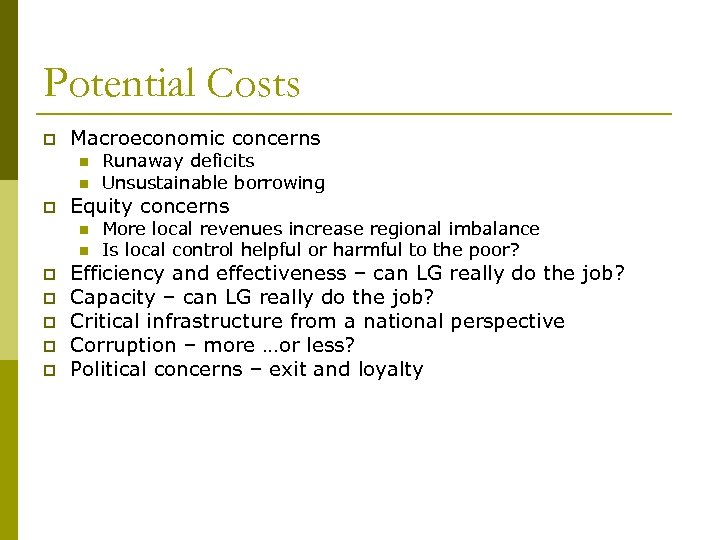 Potential Costs p Macroeconomic concerns n n p Equity concerns n n p p