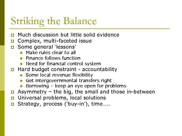 Striking the Balance p p p Much discussion but little solid evidence Complex, multi-faceted