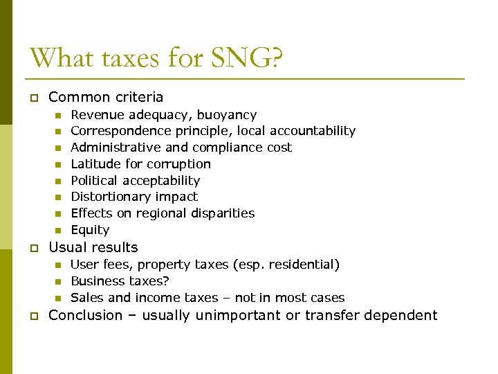 What taxes for SNG? p Common criteria n n n n p Usual results