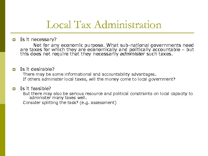 Local Tax Administration p Is it necessary? Not for any economic purpose. What sub-national