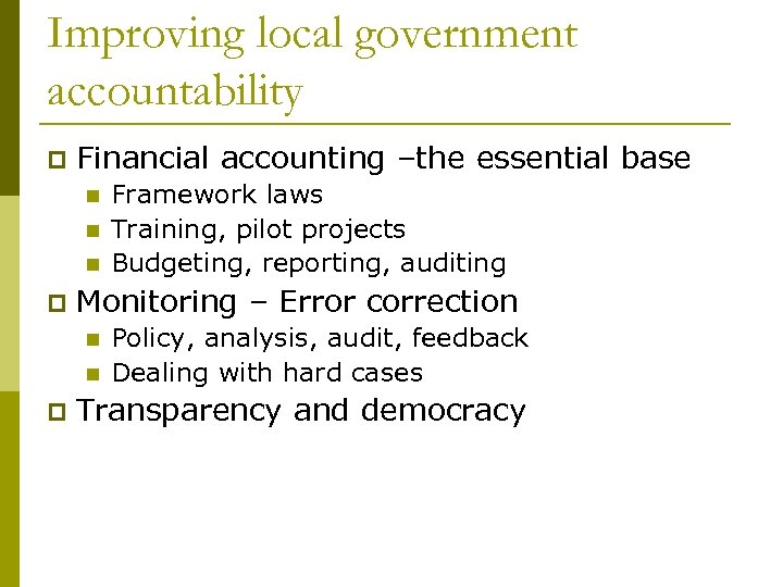 Improving local government accountability p Financial accounting –the essential base n n n p
