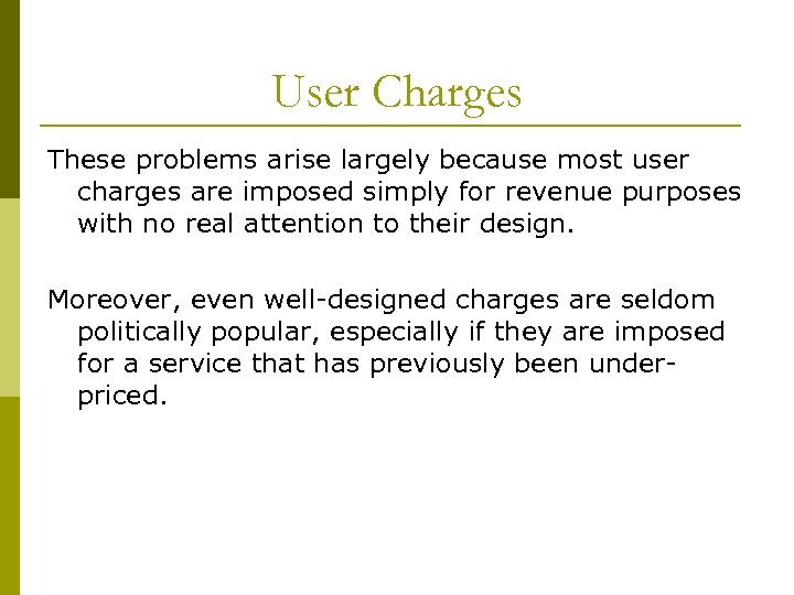 User Charges These problems arise largely because most user charges are imposed simply for