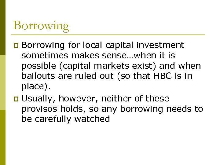 Borrowing for local capital investment sometimes makes sense…when it is possible (capital markets exist)