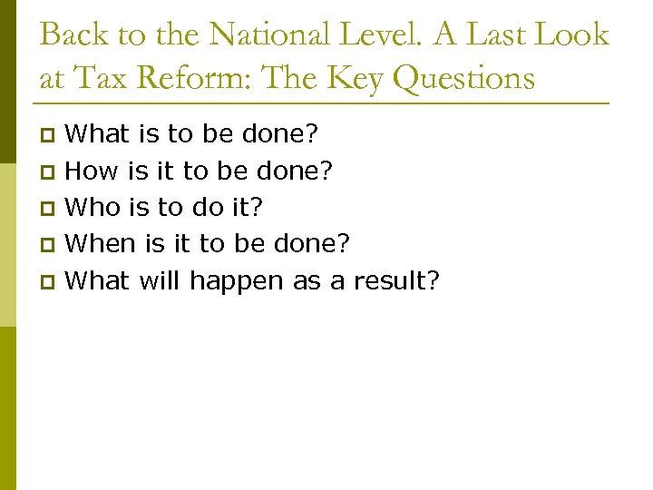 Back to the National Level. A Last Look at Tax Reform: The Key Questions