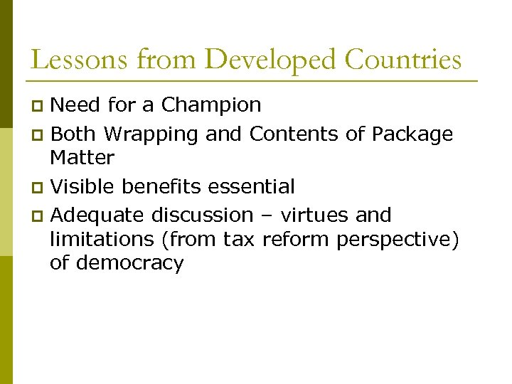 Lessons from Developed Countries Need for a Champion p Both Wrapping and Contents of