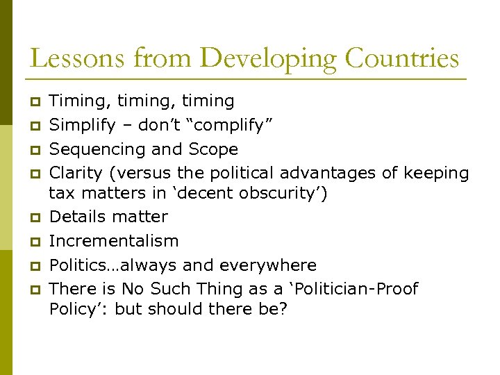 """Lessons from Developing Countries p p p p Timing, timing Simplify – don't """"complify"""""""