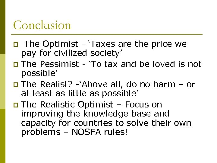 Conclusion The Optimist - 'Taxes are the price we pay for civilized society' p