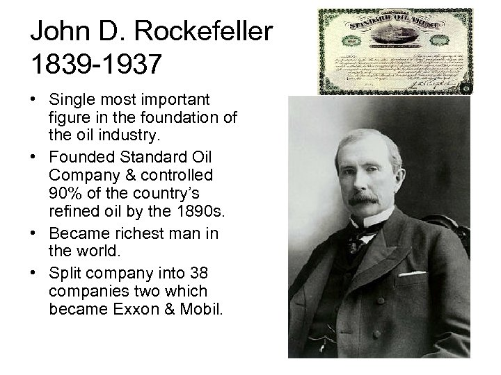 John D. Rockefeller 1839 -1937 • Single most important figure in the foundation of