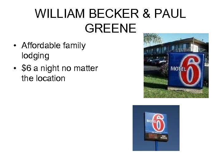 WILLIAM BECKER & PAUL GREENE • Affordable family lodging • $6 a night no
