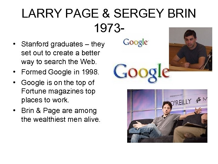 LARRY PAGE & SERGEY BRIN 1973 • Stanford graduates – they set out to