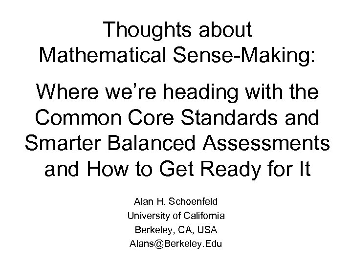 Thoughts about Mathematical Sense-Making: Where we're heading with the Common Core Standards and Smarter