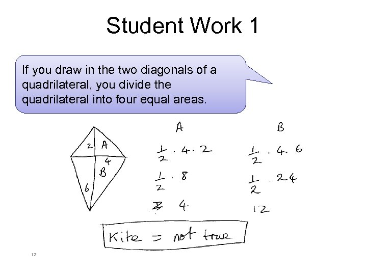 Student Work 1 If you draw in the two diagonals of a quadrilateral, you
