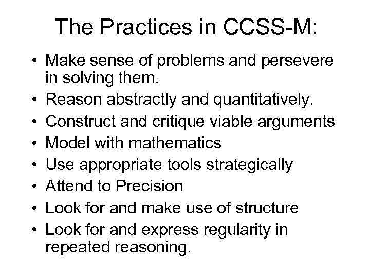 The Practices in CCSS-M: • Make sense of problems and persevere in solving them.