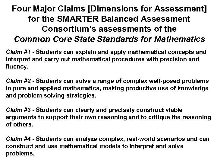 Four Major Claims [Dimensions for Assessment] for the SMARTER Balanced Assessment Consortium's assessments of