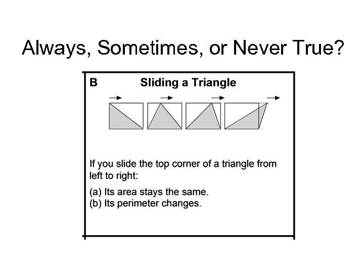 Always, Sometimes, or Never True?