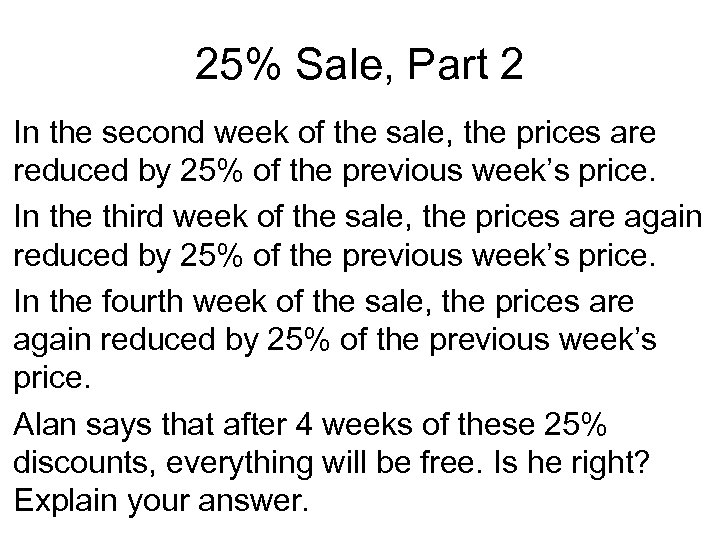 25% Sale, Part 2 In the second week of the sale, the prices are
