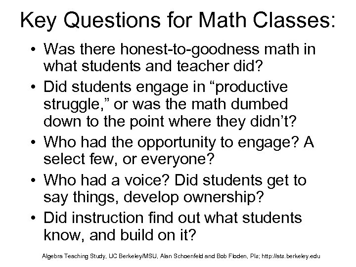 Key Questions for Math Classes: • Was there honest-to-goodness math in what students and