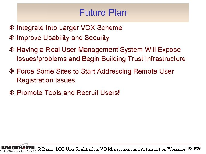 Future Plan Integrate Into Larger VOX Scheme Improve Usability and Security Having a Real