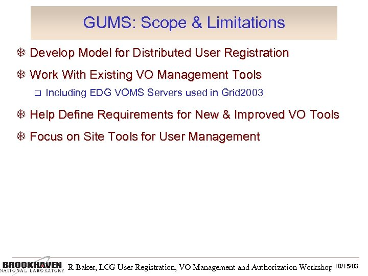 GUMS: Scope & Limitations Develop Model for Distributed User Registration Work With Existing VO