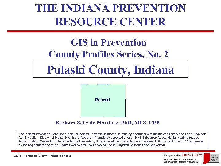 THE INDIANA PREVENTION RESOURCE CENTER GIS in Prevention County Profiles Series, No. 2 Pulaski