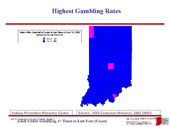 Highest Gambling Rates Indiana Prevention Resource Center GIS in Prevention, County Profiles, Series 2