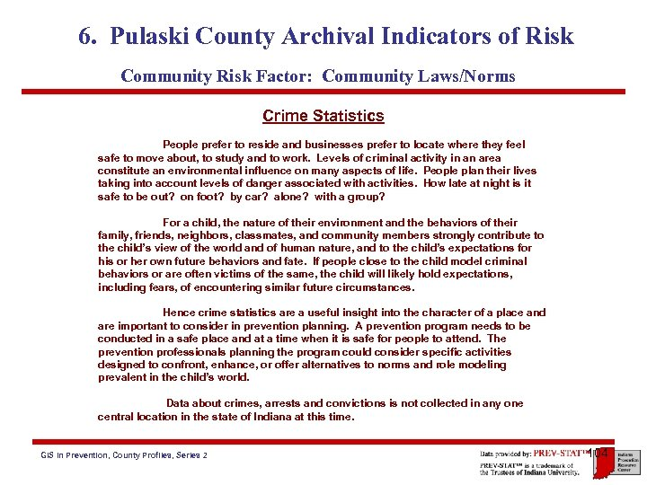6. Pulaski County Archival Indicators of Risk Community Risk Factor: Community Laws/Norms Crime Statistics